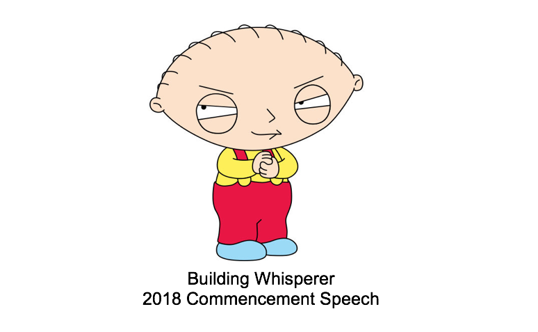 Building Whisperer Commencement Address