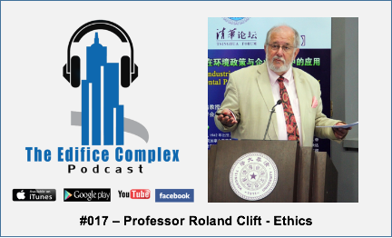 Edifice Complex Podcast – #017 Professor Roland Clift – Ethics