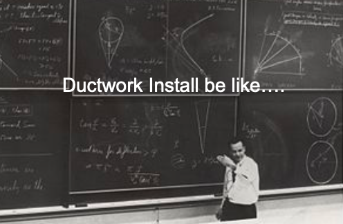 Ductwork Is Difficult?