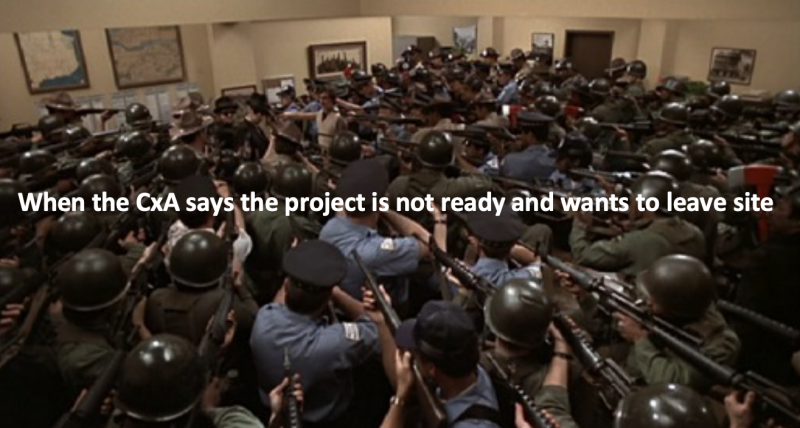 When The CxA Says The Project Is Not Ready And Wants To Leave Site