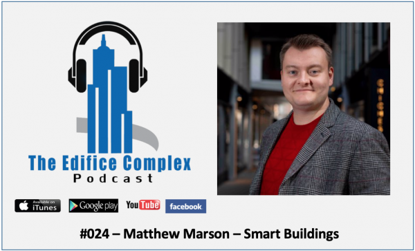 Edifice Complex Podcast #024 – Matthew Marson Smart Buildings