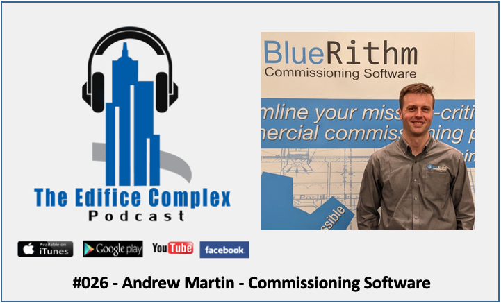Edifice Complex Podcast  #026 – Andrew Martin – Commissioning Software