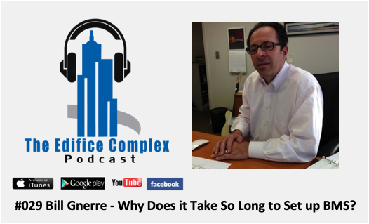 Edifice Complex Podcast  #029 Bill Gnerre – Why Does It Take So Long To Set Up BMS?