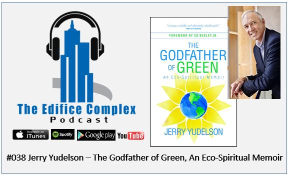 Edifice Complex Podcast  #038 – The Godfather Of Green, An Eco-Spiritual Memoir