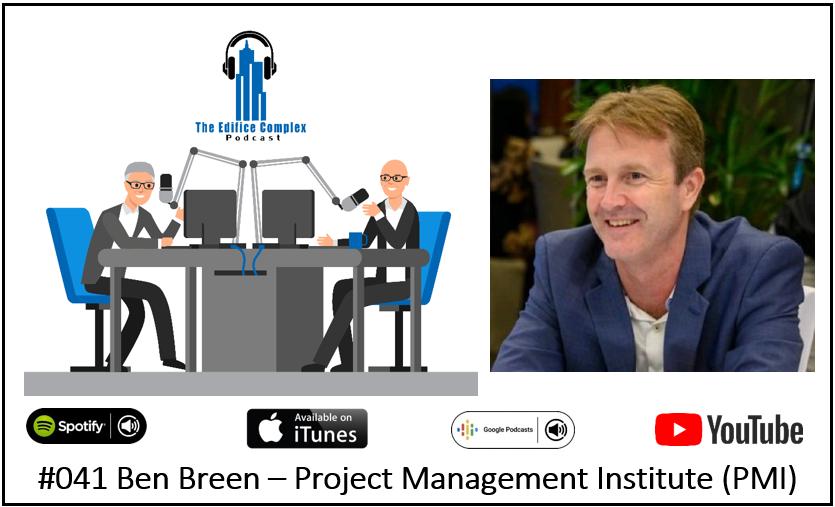 #041 – Ben Breen PMI – Edifice Complex Podcast