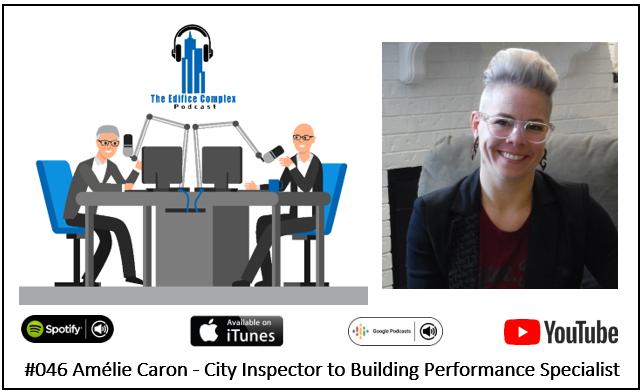 #046 Amélie Caron – City Inspector To Building Performance Specialist – Edifice Complex Podcast