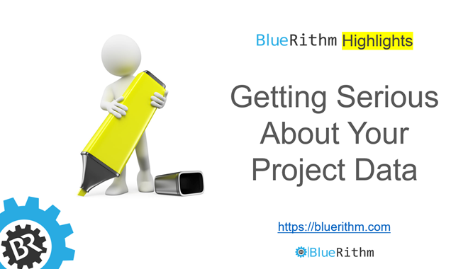 Getting Serious About Your Project Data